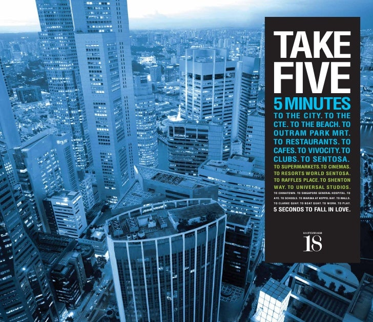TAKEFIVE5 MINUTESTO THE CITY. TO THECTE. TO THE BEACH. TOOUTRAM PARK MRT.TO RESTAURANTS. TOCAFES.TO VIVOCITY.TOCLUBS. TO S...