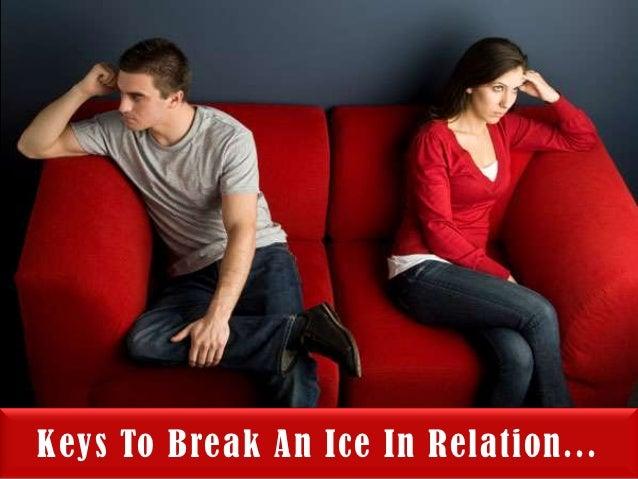 Keys to break Ice in Relations