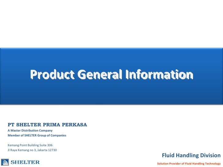 Product General Information<br />PT SHELTER PRIMA PERKASA<br />A Master Distribution Company<br />Member of SHELTER Group ...