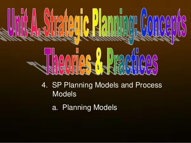 4. SP Planning Models and Process Models a. Planning Models