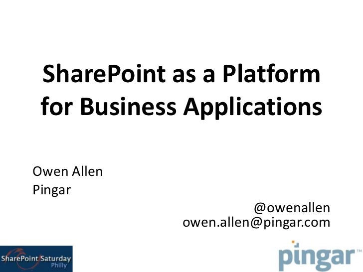 SharePoint as a Platform for Business Applications - SPSPhilly