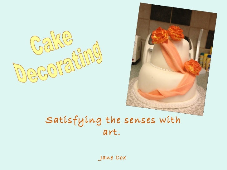 Satisfying the senses with          art.          Jane Cox