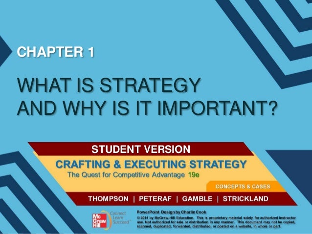 CHAPTER 1  WHAT IS STRATEGY AND WHY IS IT IMPORTANT? STUDENT VERSION