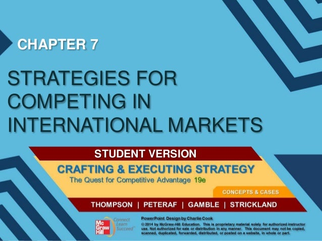 CHAPTER 7  STRATEGIES FOR COMPETING IN INTERNATIONAL MARKETS STUDENT VERSION