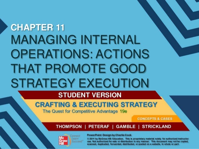 CHAPTER 11  MANAGING INTERNAL OPERATIONS: ACTIONS THAT PROMOTE GOOD STRATEGY EXECUTION STUDENT VERSION
