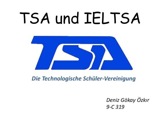 TSA und IELTSA Deniz Gökay Özkır 9-C 319 Die Technologische Schüler-Vereinigung