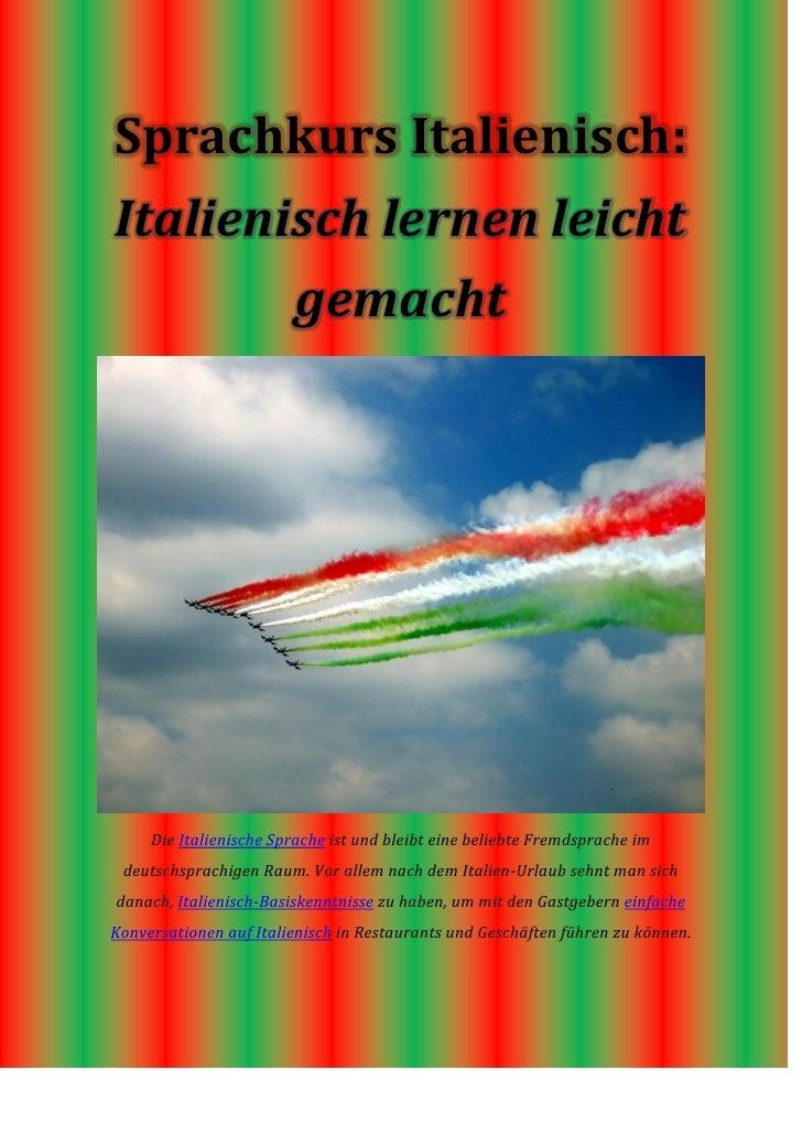 Sprachkurs Italienisch:Italienisch lernen leicht        gemacht     Die Italienische Sprache ist und bleibt eine beliebte ...