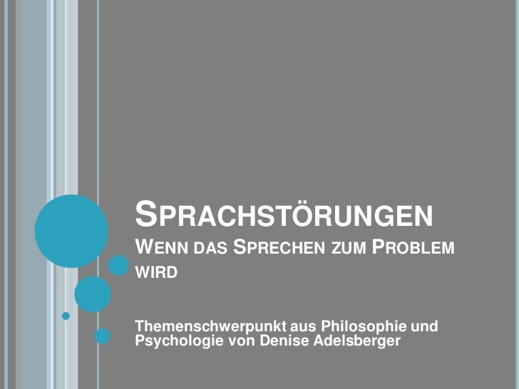SprachstörungenWenn das Sprechen zum Problem wird<br />Themenschwerpunkt aus Philosophie und Psychologie von Denise Adelsb...