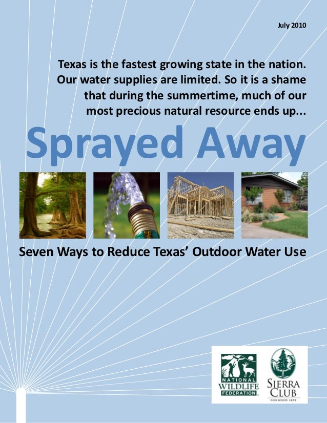 July 2010     Texas is the fastest growing state in the nation.     Our water supplies are limited. So it is a shame      ...