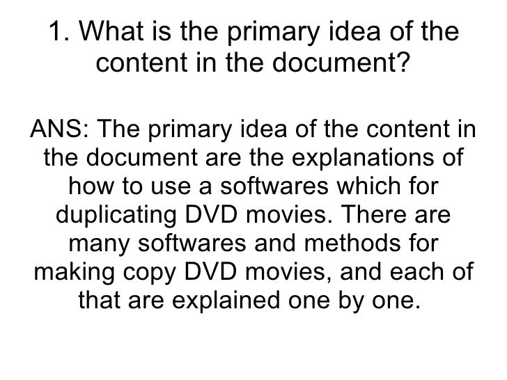 1. What is the primary idea of the content in the document? ANS: The primary idea of the content in the document are the e...