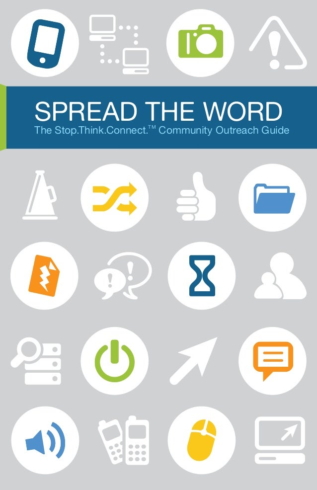 SPREAD THE WORD  The Stop.Think.Connect.TM Community Outreach Guide