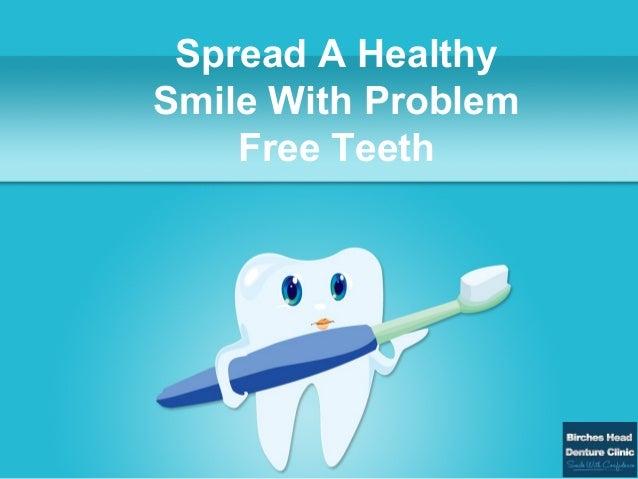 Spread A HealthySmile With ProblemFree Teeth