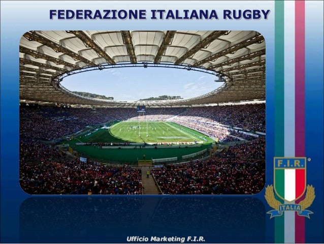 FEDERAZIONE ITALIANA RUGBY         Ufficio Marketing F.I.R.