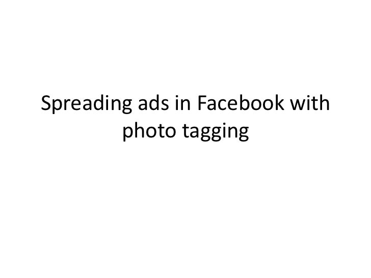 Spreading ads in facebook with photo tagging