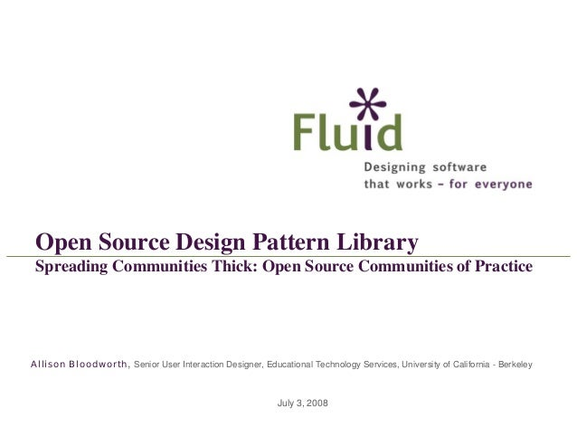 Open Source Design Pattern Library Spreading Communities Thick: Open Source Communities of Practice  Allison Bloodworth, S...