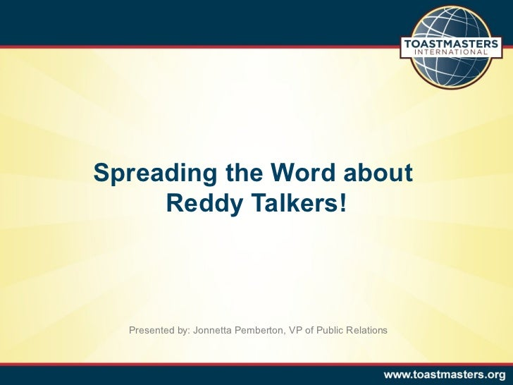 Spreading the Word about     Reddy Talkers!  Presented by: Jonnetta Pemberton, VP of Public Relations