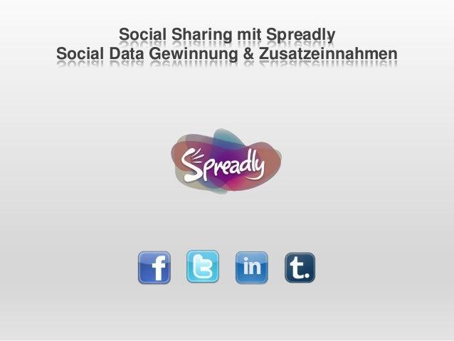 Social Sharing mit Spreadly Social Data Gewinnung & Zusatzeinnahmen