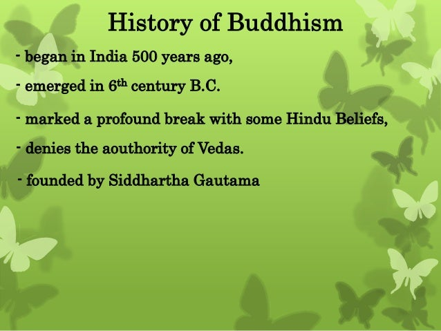 a brief history of buddhism A brief history of buddhism: knowing the early history of the buddha and buddhism helps us to know the dharma through understanding the world in which the bu.