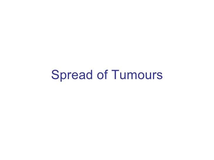 Spread of Tumours