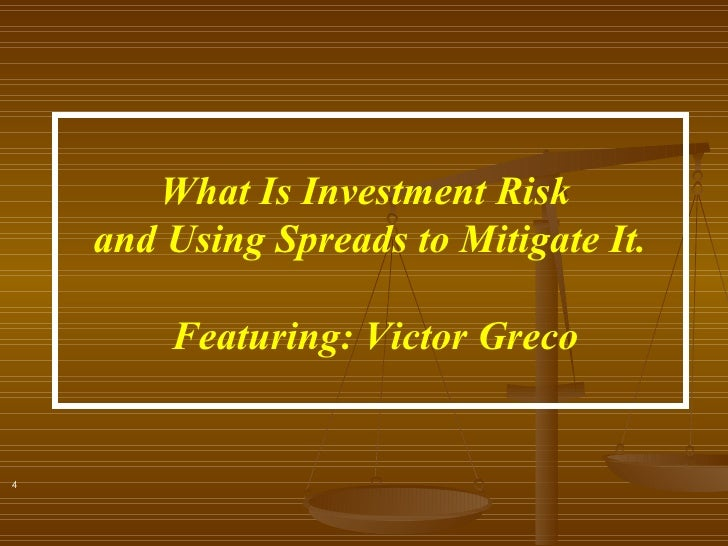 What Is Investment Risk  and Using Spreads to Mitigate It. Featuring: Victor Greco 4