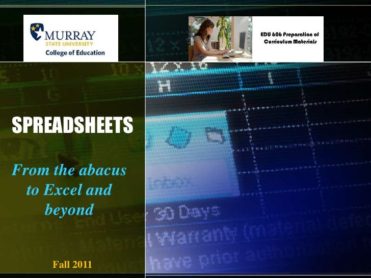 SPREADSHEETS<br />From the abacus to Excel and beyond<br />Fall 2011<br />