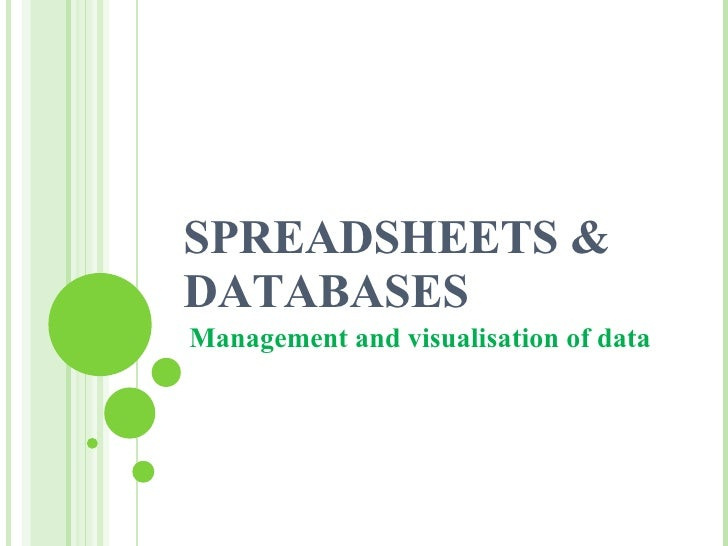 SPREADSHEETS & DATABASES Management and visualisation of data