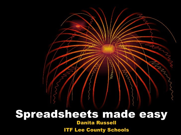 Spreadsheets made easy Danita Russell ITF Lee County Schools