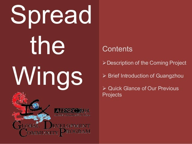 Spread the Wings  Contents Description of the Coming Project  Brief Introduction of Guangzhou  Quick Glance of Our Prev...