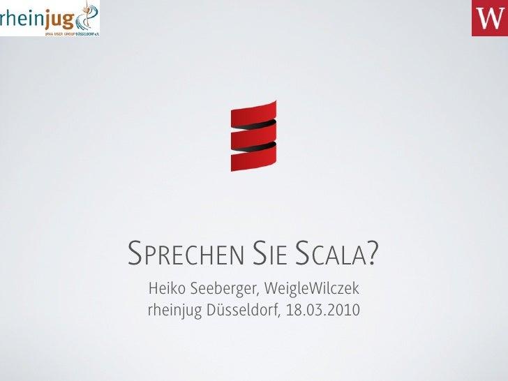 SPRECHEN SIE SCALA?  Heiko Seeberger, WeigleWilczek  rheinjug Düsseldorf, 18.03.2010