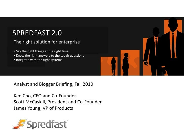 SPREDFAST 2.0<br />The right solution for enterprise<br /><ul><li>Say the right things at the right time