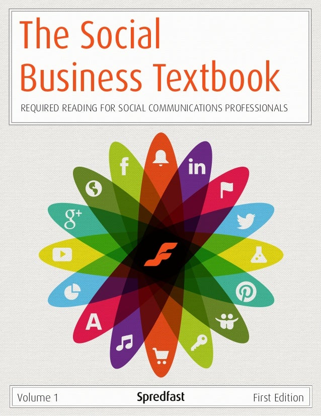 The SocialBusiness TextbookFirst EditionVolume 1REQUIRED READING FOR SOCIAL COMMUNICATIONS PROFESSIONALS