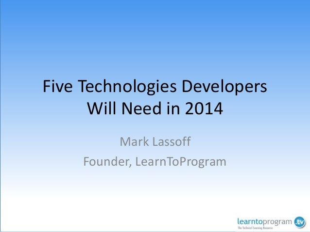 5 Technologies Developers Need for 2014