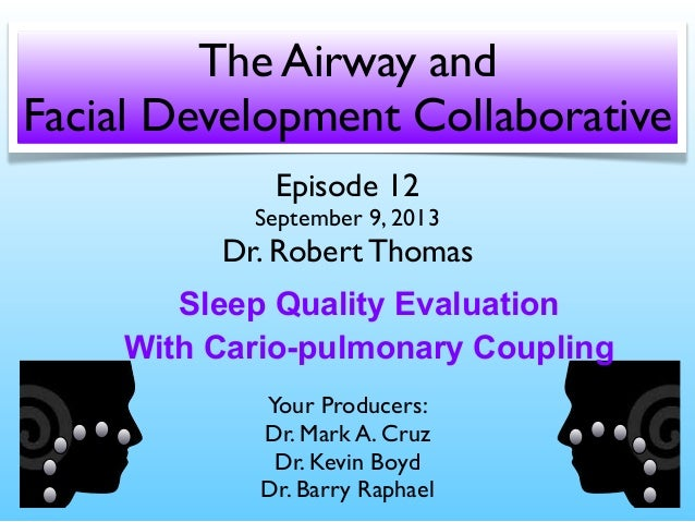 Episode 12 September 9, 2013 Dr. Robert Thomas Your Producers: Dr. Mark A. Cruz Dr. Kevin Boyd Dr. Barry Raphael The Airwa...