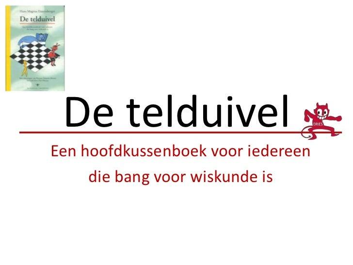 De telduivel<br />Een hoofdkussenboek voor iedereen<br />die bang voor wiskunde is<br />