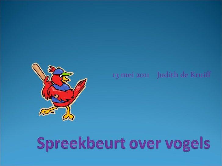 13 mei 2011  Judith de Kruiff