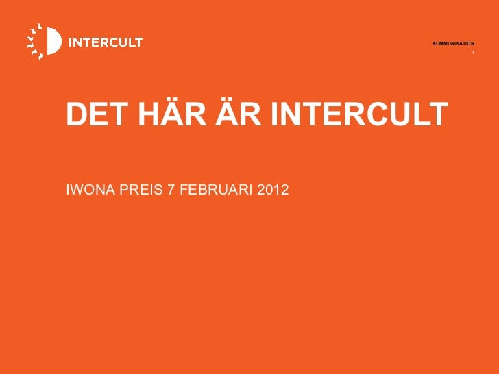 DET HÄR ÄR INTERCULT IWONA PREIS 7 FEBRUARI 2012