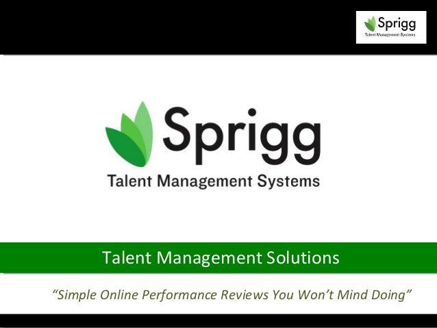 "Talent Management Solutions""Simple Online Performance Reviews You Won't Mind Doing"""