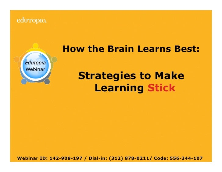 "April 9, 2009 Edutopia webinar: ""How the Brain Learns Best: Strategies to Make Learning Stick"""
