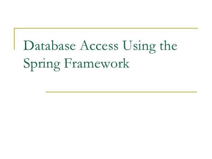 Database Access Using the Spring Framework