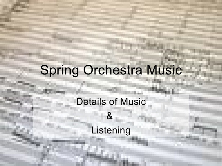 Spring Orchestra Music Details of Music &  Listening