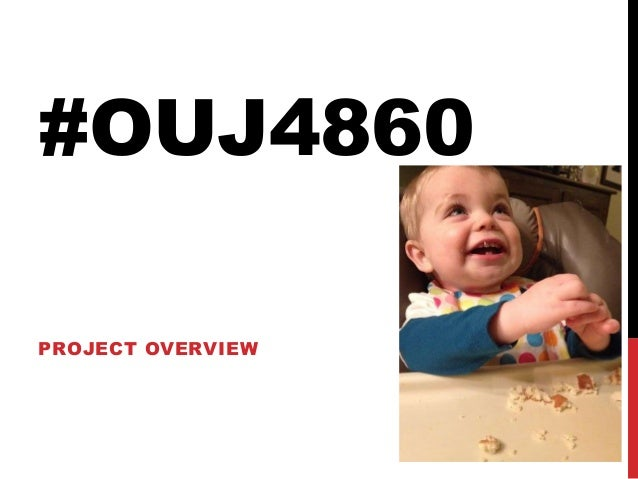 #OUJ4860 PROJECT OVERVIEW
