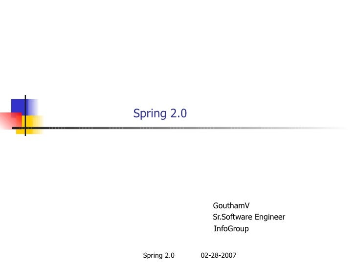Spring 2.0 GouthamV Sr.Software Engineer InfoGroup