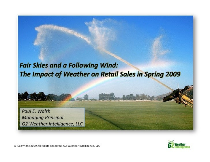 The Impact of Weather on Retail Sales in Spring 2009 and the 2009 Hurricane Season Forecast
