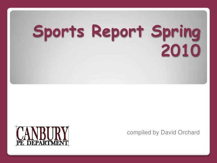Sports Report Spring 2010<br />compiled by David Orchard<br />
