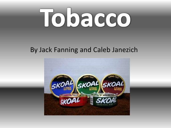 Spring 2010 tobacco jack caleb