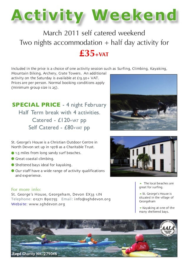 March 2011 self catered weekend Two nights accommodation + half day activity for £35+VAT Included in the price is a choice...