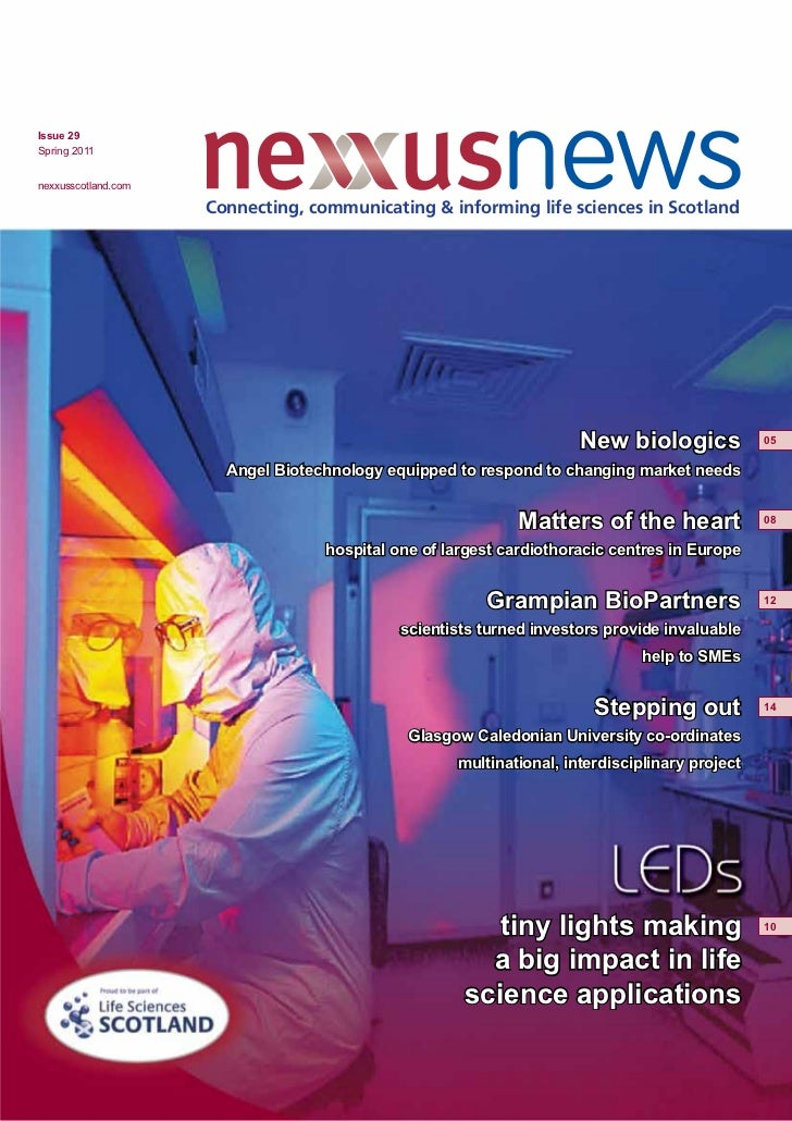Issue 29Spring 2011nexxusscotland.com                     Connecting, communicating & informing life sciences in Scotland ...