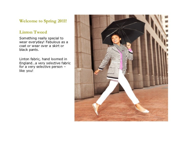 Welcome to Spring 2011!Linton TweedSomething really special towear everyday! Fabulous as acoat or wear over a skirt orblac...