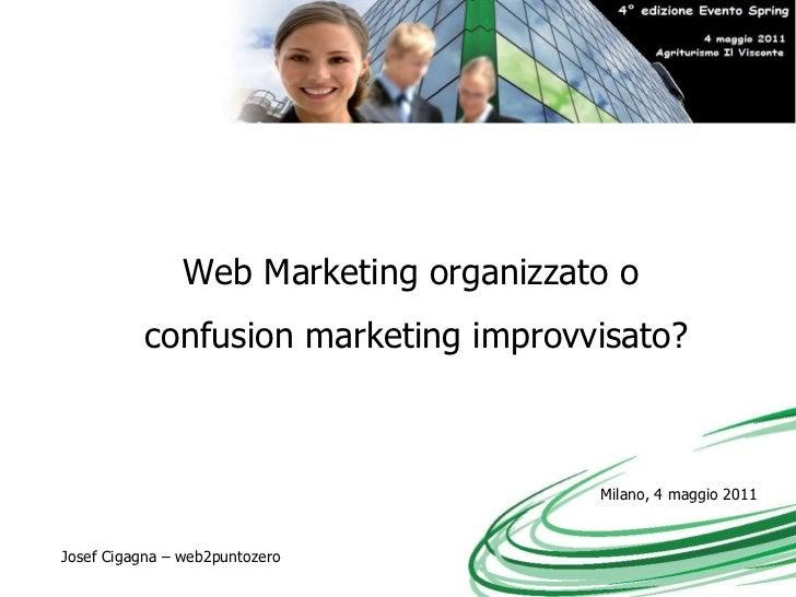 Web Marketing organizzato o  confusion marketing improvvisato?