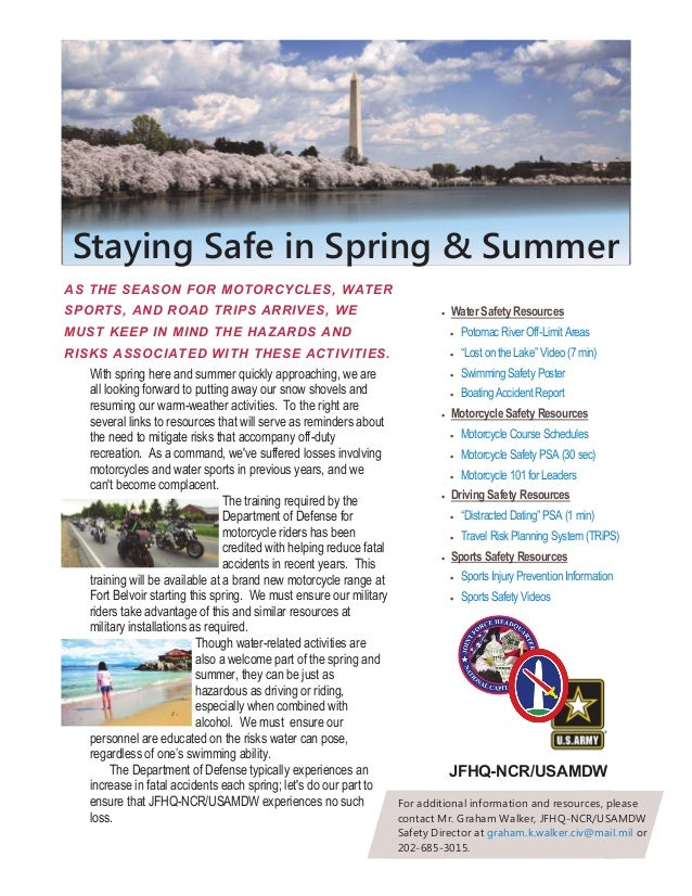 Staying Safe in Spring & Summer AS THE SEASON FOR MOTORCYCLES, WATER SPORTS, AND ROAD TRIPS ARRIVES, WE MUST KEEP IN MIND ...
